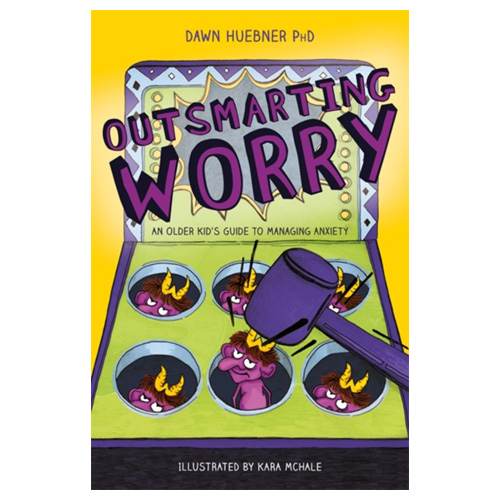 Outsmarting Worry - An Older Kid's Guide to Managing Anxiety