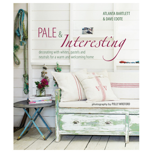 Pale & Interesting Decorating with Whites Pastels and Neutrals for a Warm Home