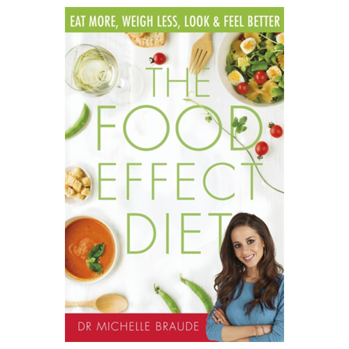The Food Effect Diet Eat More Weigh Less Look and Feel Better