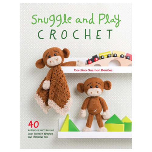 Snuggle and Play Crochet - 40 amigurumi patterns for security blankets and toys