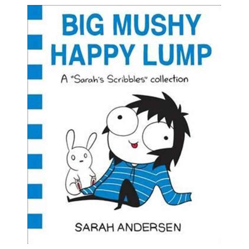 Big Mushy Happy Lump A Sarah's Scribbles Collection