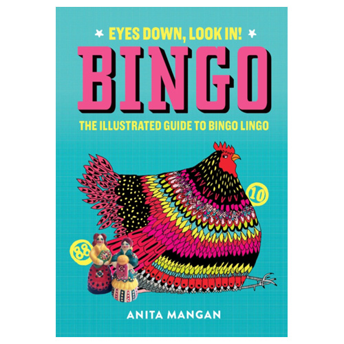Image of Bingo Eyes Down Look In! - The illustrated guide to bingo lingo