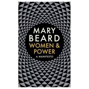 Women & Power A Manifesto