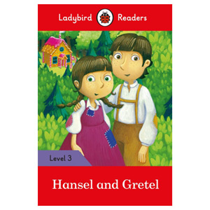 Hansel and Gretel - Ladybird Readers Level 3
