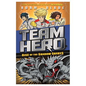 Team Hero: Rise of the Shadow Snakes Series 2 Book 4