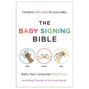 The Baby Signing Bible - Baby Sign Language Made Easy