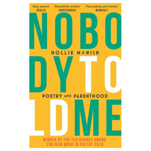 Nobody Told Me - Poetry and Parenthood