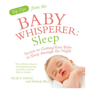 The Baby Whisperer Sleep Secrets to Getting Your Baby to Sleep through the Night