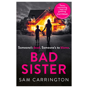 Bad Sister - 'Tense Convincing  Kept Me Guessing'