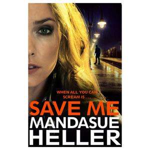 Save Me - The Most Gritty and Gripping Crime Thriller You'll Read This Year