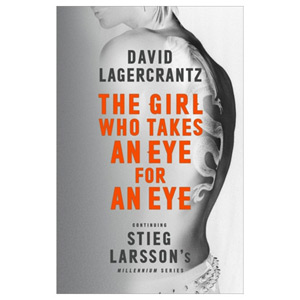 The Girl Who Takes an Eye for an Eye: Stieg Larsson's Millennium Series