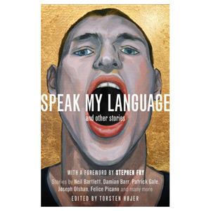 Speak My Language and Other Stories An Anthology of Gay Fiction