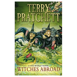 Witches Abroad (Discworld Novel 12)
