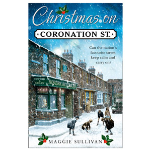 Christmas on Coronation Street The Perfect Christmas Read