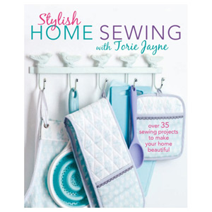 Stylish Home Sewing - Over 35 Sewing Projects to Make Your Home Beautiful