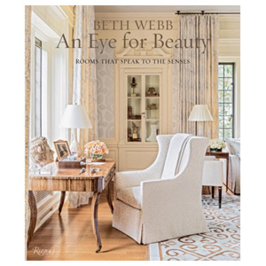 Beth Webb: An Eye for Beauty Rooms That Speak to the Senses