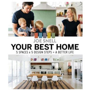 Your Best Home 5 x Spaces x 5 Design Steps = a Better Life