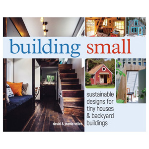 Building Small Sustainable Designs for Tiny Houses & Backyard Buildings