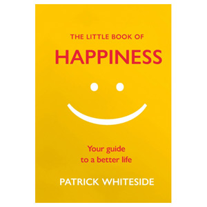 The Little Book of Happiness Your Guide to a Better Life