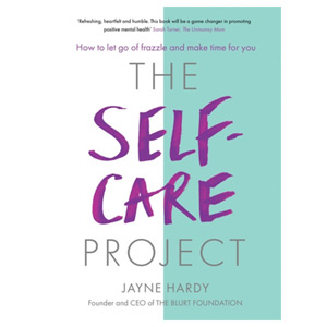 The Self-Care Project - How to let go of frazzle and make time for you