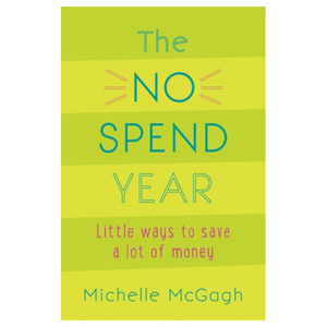 The No Spend Year - How you can spend less and live more