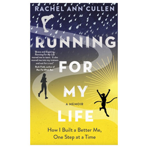 Running For My Life - How I built a better me one step at a time
