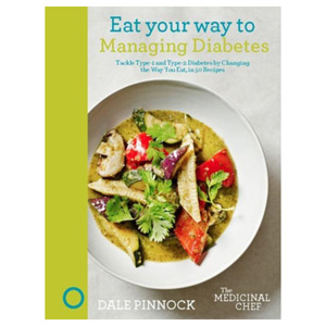 Eat Your Way to Managing Diabetes Tackle Type-1 and Type-2 Diabetes