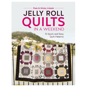Jelly Roll Quilts in a Weekend - 15 Quick and Easy Quilt Patterns