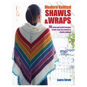 Modern Knitted Shawls and Wraps - 35 Warm and Stylish Designs to Knit