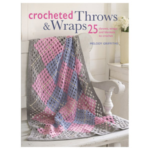 Crocheted Throws & Wraps 25 Throws Wraps and Blankets to Crochet