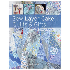 Sew Layer Cake Quilts & Gifts