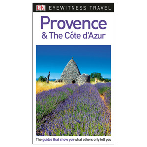 DK Eyewitness Travel Guide Provence and the Cote d'Azur