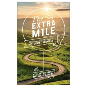 The Extra Mile - Delicious Alternatives to Motorway Services