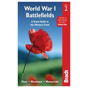 World War I Battlefields: A Travel Guide to the Western Front Sites and Museums