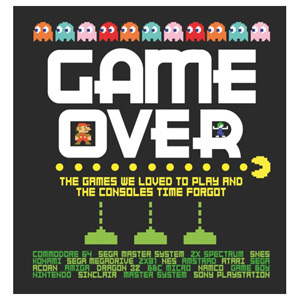 Game Over - The games we loved to play and the consoles time forgot.