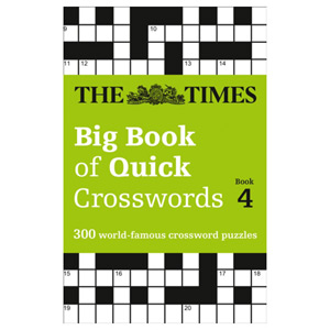 The Times Big Book of Quick Crosswords Book 4 300 World-Famous Crossword Puzzles