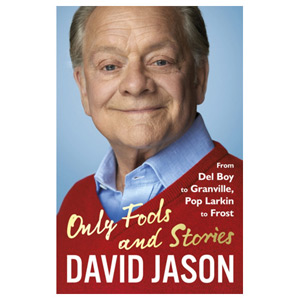 Only Fools and Stories From Del Boy to Granville Pop Larkin to Frost
