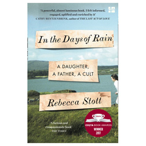 In the Days of Rain - Winner of the 2017 Costa Biography Award