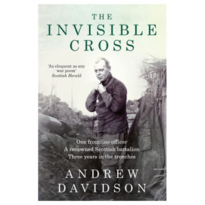 The Invisible Cross - One frontline officer three years in the trenches
