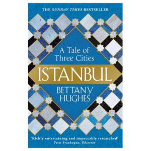 Istanbul A Tale of Three Cities
