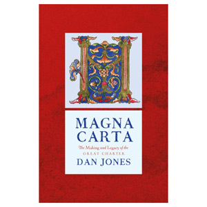 Magna Carta - The Making and Legacy of the Great Charter