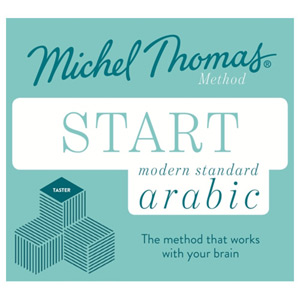 Start Modern Standard Arabic (Learn MSA with the Michel Thomas Method)