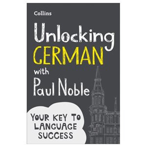 Unlocking German with Paul Noble Your Key to Language Success