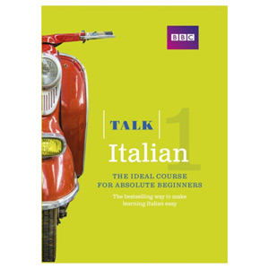 Talk Italian 1 (Book/CD Pack) The ideal Italian course for absolute beginners