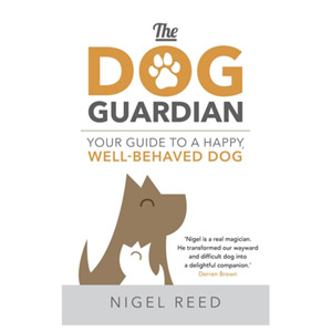 The Dog Guardian - Your Guide to a Happy Well-Behaved Dog