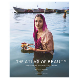 The Atlas of Beauty - Women of the World in 500 Portraits