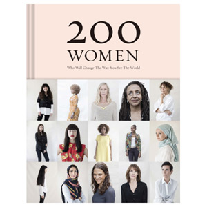 200 Women Who Will Change The Way You See The World