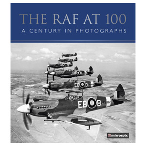 The RAF at 100 A Century in Photographs