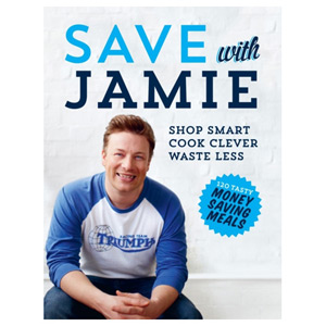 Save with Jamie - Shop Smart Cook Clever Waste Less