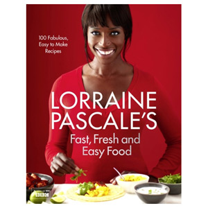 Lorraine Pascale's Fast Fresh and Easy Food